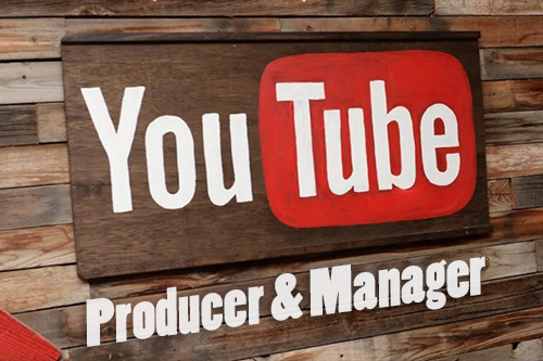 Youtube Producer & Manager